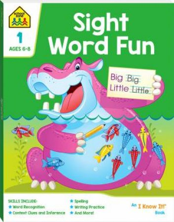 School Zone: I Know It Deluxe Workbook: Sight Word Fun (6+) by Various