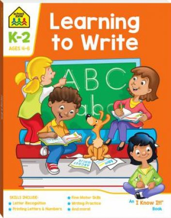 School Zone: I Know It Deluxe Workbook: Learning To Write (4+)