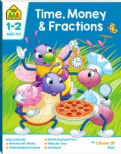 School Zone I Know It Deluxe Workbook Time Money And Fractions