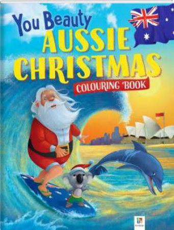 You Beauty Aussie Christmas Colouring Book by Various