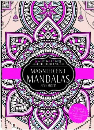 Kaleidoscope Colouring: Magnificent Mandalas And More
