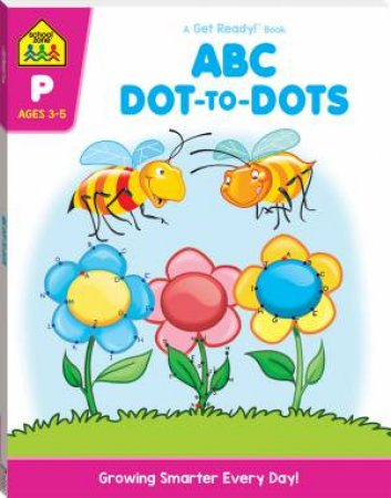 School Zone: Get Ready Deluxe Workbook: ABC Dot-To-Dot