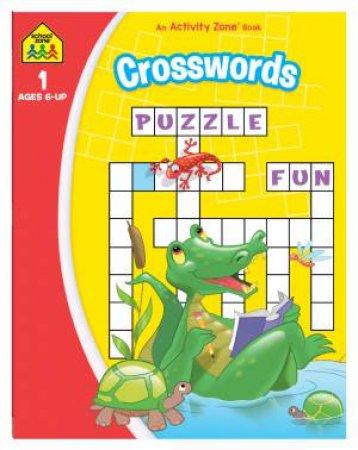 School Zone: Activity Zone Workbook: Crosswords