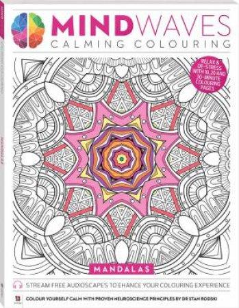Mindwaves Calming Colouring: Mandalas by Various
