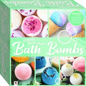 Create Your Own Bath Bombs by Various