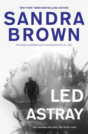 Led Astray by Sandra Brown & Erin St. Claire