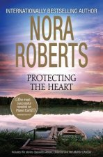 Protecting The Heart by Nora Roberts