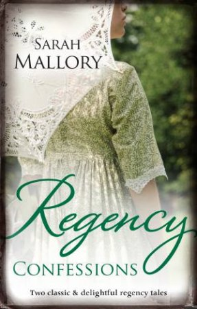 Regency Confessions/The Dangerous Lord Darrington/Behind The Rake's Wicked Wager by Sarah Mallory