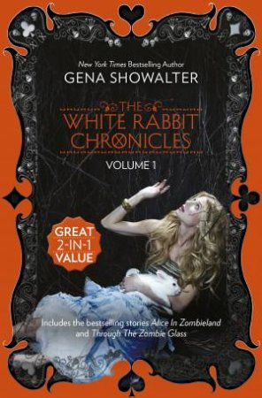 White Rabbit Chronicles: Bind-Up Vol 01 by Gena Showalter
