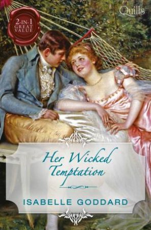 Her Wicked Temptation/Society's Most Scandalous Rake/Unmasking Miss Lacey by Isabelle Goddard