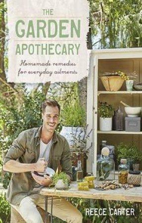 The Garden Apothecary by Reece Carter - 9781489216007 - QBD Books