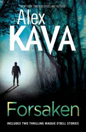 Maggie O'Dell: Forsaken: Book 5 And 6 Bind-Up  by Alex Kava