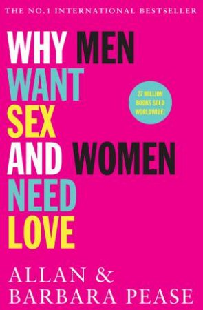 Why Men Want Sex And Women Need Love by Allan Pease & Barbara Pease