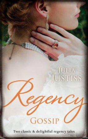 Regency Gossip/The Wedding Gamble/A Scandalous Proposal by Julia Justiss