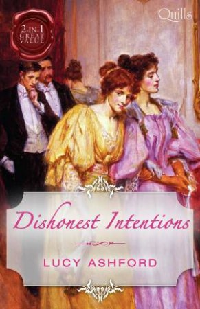 Dishonest Intentions/The Return Of Lord Conistone/The Rake's Bargain by Lucy Ashford