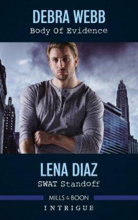 Intrigue Duo: Body Of Evidence & Swat Standoff by Lena Diaz & Debra Webb
