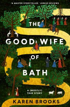 The Good Wife Of Bath: A (Mostly) True Story