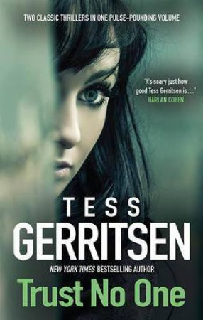 Tess Gerritsen Bind-Up: Trust No One (Under The Knife/Whistleblower)