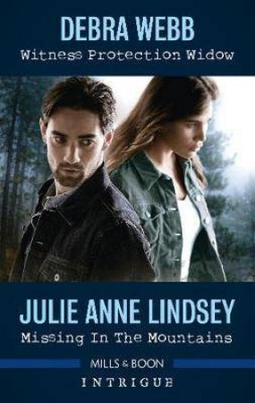Witness Protection Widow/Missing In The Mountains by Julie Anne Lindsey & Debra Webb
