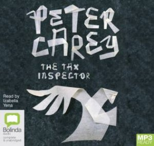 The Tax Inspector by Peter Carey & Izabella Yena