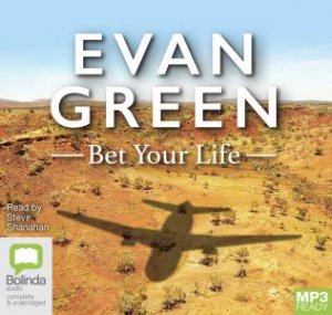 Bet Your Life by Evan Green & Steve Shanahan