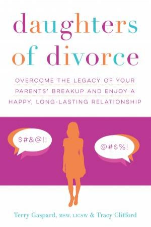 Daughters Of Divorce by Terry Gaspard & Tracy Clifford