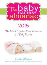 The Baby Names Almanac 2016 by Emily Larson