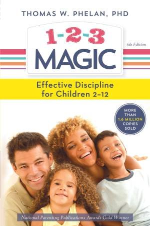 1-2-3 Magic: Effective Discipline For Children 2-12 - 6th Ed
