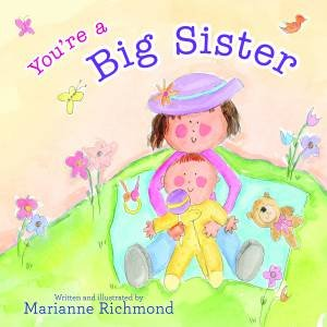You're a Big Sister by Marianne Richmond