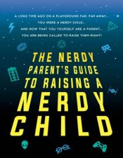 The Nerdy Parents Guide To Raising A Nerdy Child