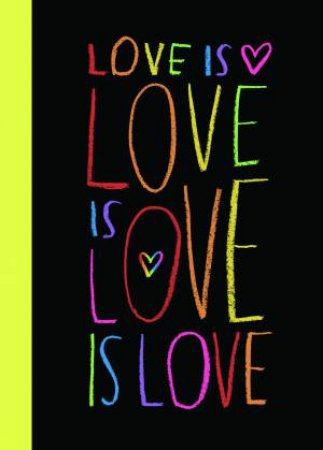 Love is Love is Love is Love by Sourcebooks