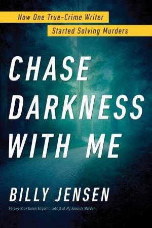 Chase Darkness With Me by Billy Jensen & Karen Kilgariff