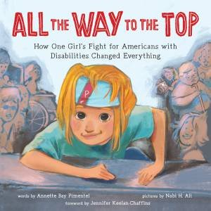 All The Way To The Top by Annette Bay Pimentel & Jennifer Keelan-chaffins & Nabi H. Ali