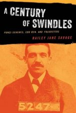 A Century Of Swindles Ponzi Schemes Con Men And Fraudsters