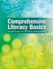 Comprehensive Literacy Basics An Anthology by Capstone Professional