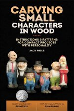 Carving Small Characters In Wood Instructions  Patterns For Compact Projects With Personality