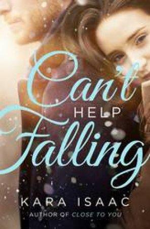 Can't Help Falling: A Novel by Kara Isaac