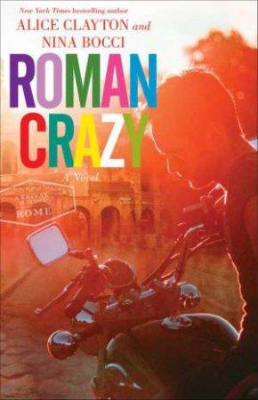 Roman Crazy by Alice Clayton