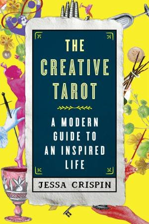 The Creative Tarot: A Modern Guide to an Inspired Life by Jessa Crispin