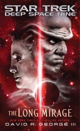 Star Trek Deep Space Nine: The Long Mirage by David R. George