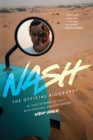 Nash: The Official Biography by Nash Grier