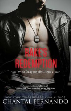 Wind Dragons Motorcycle Club: Rake's Redemption by Chantal Fernando