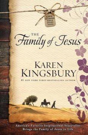 The Family Of Jesus by Karen Kingsbury