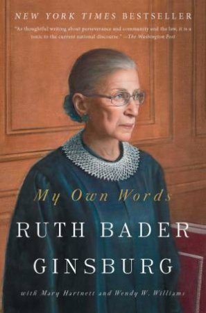 My Own Words by Ruth Bader Ginsburg & Mary Hartnett & Wendy W. Williams