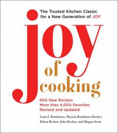 Joy Of Cooking: 2019 Edition (Fully Revised And Updated) by Irma S. Rombauer