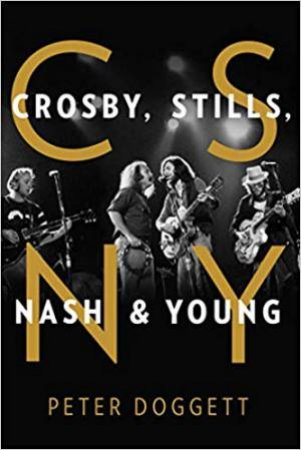 CSNY: Crosby, Stills, Nash And Young by Peter Doggett