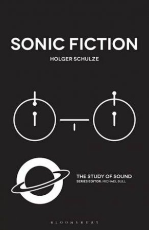 Sonic Fiction by Holger Schulze