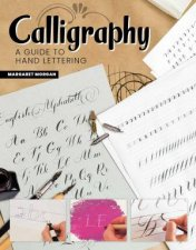 Calligraphy Second Revised Edition A Guide To Hand Lettering