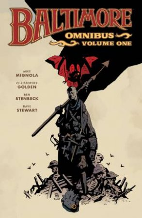 Baltimore Omnibus Volume 1 by Christopher Golden & Mike Mignola