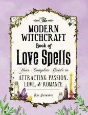 Modern Witchcraft Book Of Love Spells by Skye Alexander
